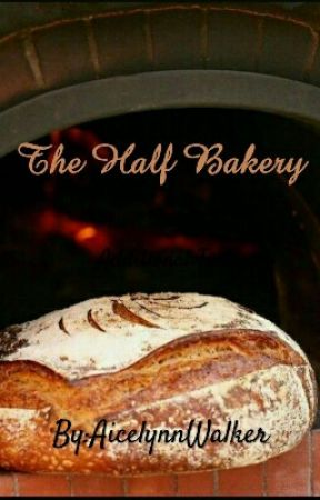 The Half Bakery by AicelynnWalker