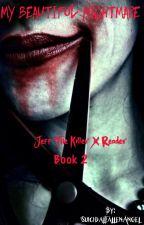 My Beautiful Nightmare  Book 2 by SuicidalFallenAngel