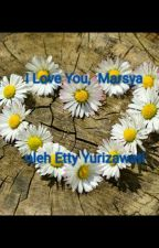 I Love You, Marsya by ettyyurizawati