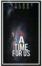A Time For Us by EternityZone