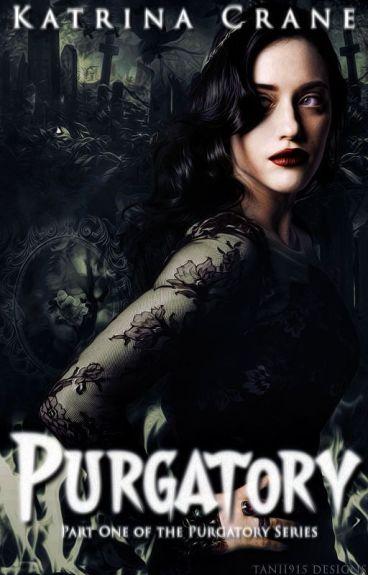 Purgatory (Part One of the Purgatory Series) by Katrina_Crane