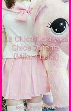 La Chica Nerd y La Chica Valiente (Miku x Luka) by BluPerlaMiku15