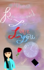 Reincarnated to LOVE YOU (AILYFTP book 2) by MYCAsophie13