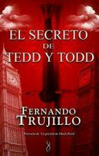 El Secreto de Tedd y Todd - Fernando Trujillo Sanz by MazzleDarling
