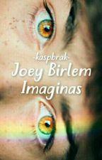 Joey Birlem Imaginas by birleminlove