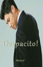 Despacito! by Misscelyunjae
