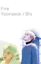 Fire || Yoonseok / Bts / Fin by --Sugar--