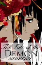 The Tale Of The Demon Samurai ❖ X Reader ❖ by SebastianMichaeIis