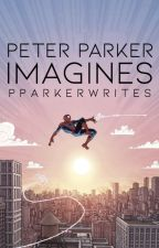 Peter Parker Imagines by pparkerwrites
