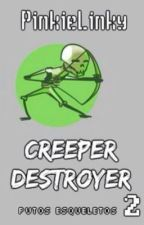 CreeperDestroyer #2 {Mangelrogel, Curricé y CD} *resubida* by blacksquares