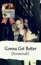 Gonna Get Better -  Norminah by Sleepregui