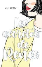 Los Secretos de Renee (En edición) by Cynthiarcos