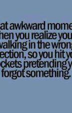 Awkward Moments. by OmoneyBeke