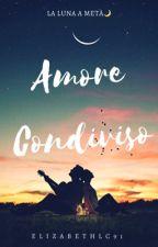 Amore condiviso 3 - la luna a metà  (TRILOGIA-COMPLETA) by Elizabethlc91
