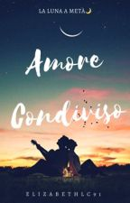 Amore condiviso 3 - la luna a metà (COMPLETA) by Elizabethlc91