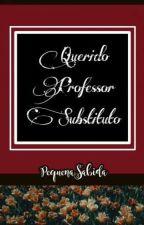 Querido Professor Substituto. [HIATUS] by PequenaSabida