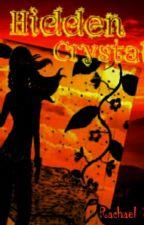 HIDDEN CRYSTAL by RachaelSam
