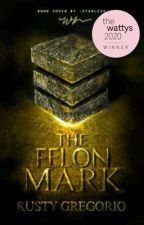 The Felon Mark (Filipino Dystopian Novel) #Temenos by WordsAreWisdom_