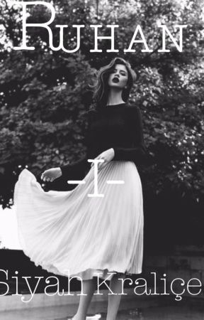 RUHAN ( EŞSİZLİĞİN EŞİĞİNDEKİ GÜVEN SERİSİ~1 ) by siyahkralice55