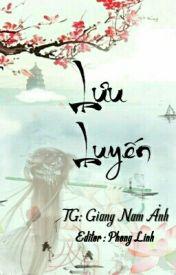 Đọc Truyện [BHTT - EDIT - HOÀN] Lưu Luyến - Giang Nam Ảnh