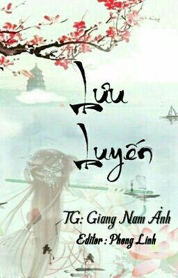 [BHTT - EDIT - HOÀN] Lưu Luyến - Giang Nam Ảnh