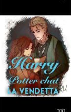 Harry Potter chat la vendetta by dramioneislife231