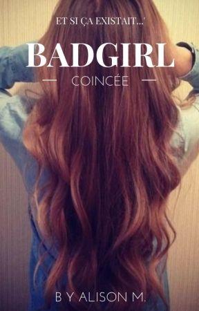 BADGIRL... COINCÉE by Alison_M18