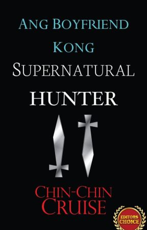 Ang Boyfriend Kong Supernatural Hunter by CCCSummers