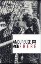 Amoureuse de mon frère ❤️( correction) by stone200413wars