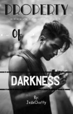 Property of Darkness. by AuthorJxdx