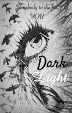 ~Dark Light~ (Dutch) by ItsMadalinnaaa