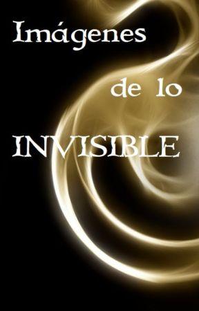 Imágenes de lo invisible by Auri626