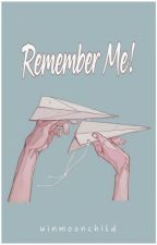 REMEMBER ME! [Completed] by YantiSevenfoldism