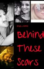 Behind These Scars (a Faberry fanfic) by angel_reanee