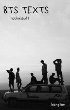 TEXTS | BTS by nochusbutt