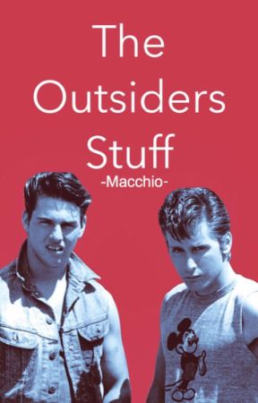 The Outsiders Stuff by TroyeboyCade