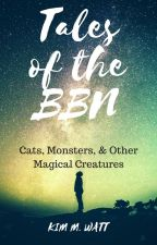 Tales of the BBN by KimMWattAuthor