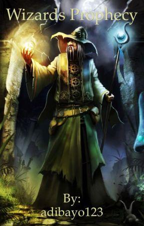 Wizard prophecy by adibayo123