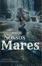 Nossos Mares by leticiaeverllark