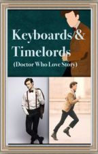 Keyboards & Timelords (A Doctor Who Love Story) by ZoeMBosler