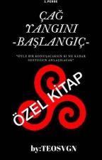 ÇAĞ YANGINI | ÖZEL by Teosvgn
