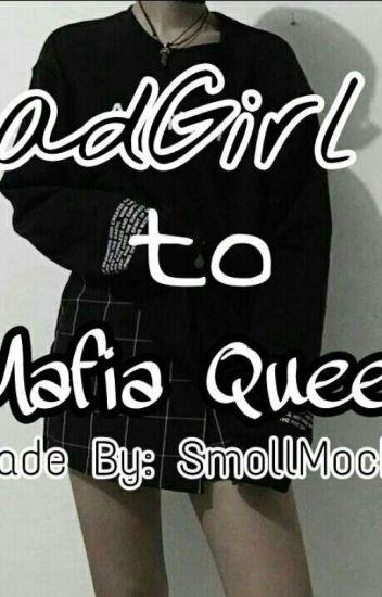 BadGirl To Mafia Queen (♥COMPLETE♥)