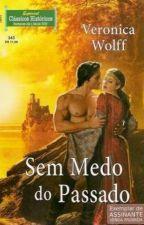 Série Volta no Tempo - Sem Medo do Passado (CHE 343) 2º livro by ponteskarlla