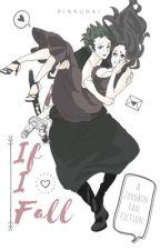 If I Fall || A Zorobin fanfic by rinkunai