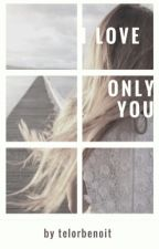 I love only you by telorbenoit