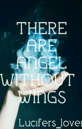 There are Angels without wings! by lucifers_lover