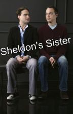 Sheldon's Sister (a Big Bang Theory fanfic) by StrongerThanIWas