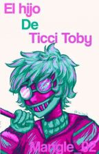 El Hijo de Ticci Toby by Mangle_02