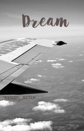 Dream by Kxssidy_bxtch
