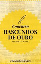 Concurso - Rascunhos De Ouro 📖🌟 by RascunhosDeOuro